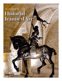 Claude Mollard et Jean-Marc Goglin - Historial Jeanned'Arc - De l'histoire au myhte.