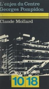 Claude Mollard et Robert Bordaz - L'enjeu du Centre Georges Pompidou.