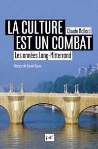Claude Mollard - La culture est un combat - Les années Lang-Mitterrand (1981-2002).