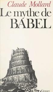 Claude Mollard - Le mythe de Babel - L'artiste et le système.