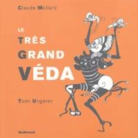Claude Mollard et Tomi Ungerer - Le Très Grand Véda.