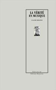 Claude Molzino - La vérité en musique.