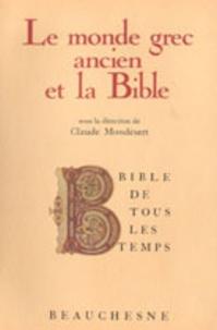 Claude Mondésert - Le Monde grec ancien et la Bible.