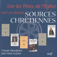 """Claude Mondésert et Jean-Noël Guinot - Lire les Pères de l'Eglise dans la collection """"Sources chrétiennes""""."""