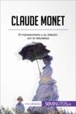 Claude Monet - El impresionismo y su relación con la naturaleza.