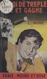 Claude Monge - Le Roi de Trèfle joue et gagne.