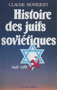 Claude Moniquet - Histoire des juifs soviétiques.