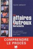 Claude Moniquet - Les Affaires Dutroux et Derochette - Les Enlèvements d'enfants en Belgique (1985-1997).