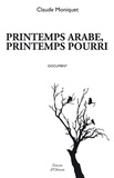 Claude Moniquet - Printemps arabe, printemps pourri.