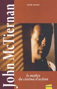 Claude Monnier - John McTiernan - Le maître du cinéma d'action.