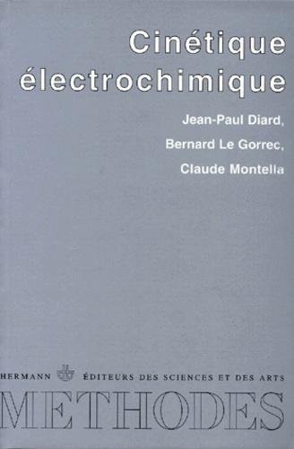 Claude Montella et Jean-Paul Diard - Cinétique électrochimique.