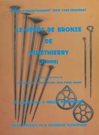 Claude Mordant et Daniel Mordant - Le dépôt de bronze de Villethierry, Yonne - 9e supplément à Gallia préhistoire.