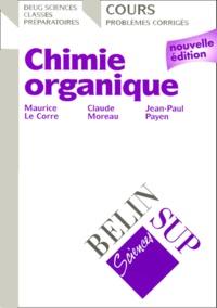 Claude Moreau et Maurice Le Corre - Chimie organique. - Cours et problèmes corrigés, édition 2000.