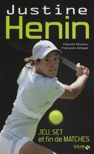 Claude Moreau et François Artigas - Justine Henin - Jeu, set et fin de matches.