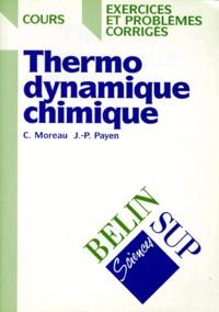 Claude Moreau et Jean-Paul Payen - Thermodynamique chimique.