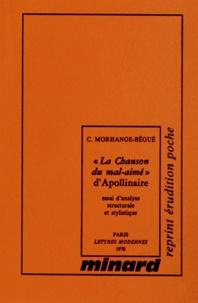 """Claude Morhange-Bégué - """"La Chanson du mal-aimé"""" d'Apollinaire - Essai d'analyse structurale et stylistique."""