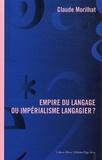 Claude Morilhat - Empire du langage ou impérialisme langagier ?.