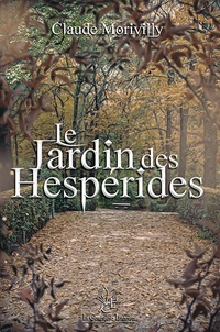 Claude Morivilly - Le jardin des Hespérides.