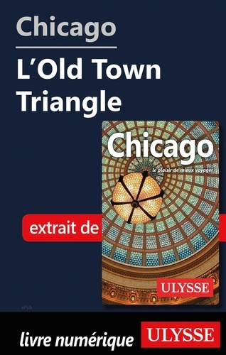 Claude Morneau - GUIDE DE VOYAGE  : Chicago - L'old Town Triangle.