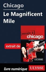 Livres de téléchargement électronique gratuits Chicago - Le Magnificent Mile