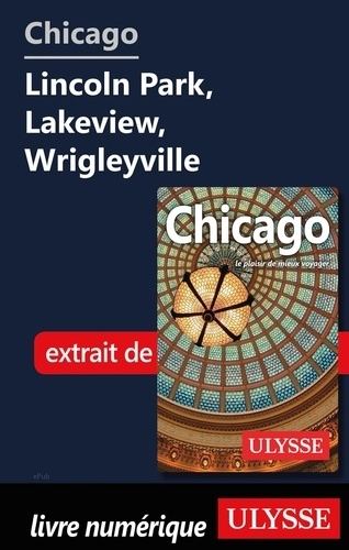 GUIDE DE VOYAGE  Chicago - Lincoln Park, Lakeview, Wrigleyville
