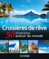 Ucareoutplacement.be Croisières de rêve - 50 itinéraires autour du monde Image