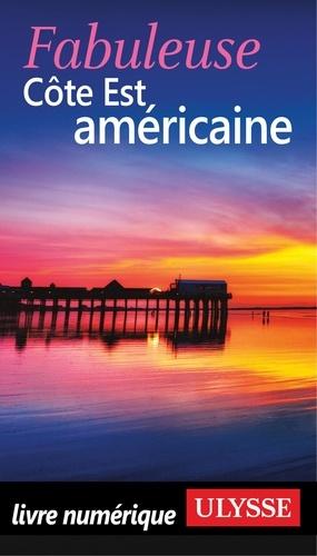 Fabuleuse côte Est américaine 2e édition