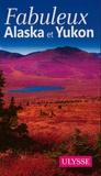 Claude Morneau - Fabuleux Alaska et Yukon.