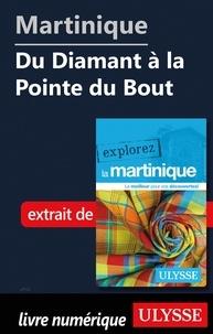 Claude Morneau - EXPLOREZ  : Martinique - Du Diamant à la Pointe du Bout.