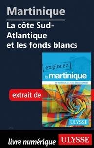 Claude Morneau - EXPLOREZ  : Martinique - La côte Sud-Atlantique et les fonds blancs.