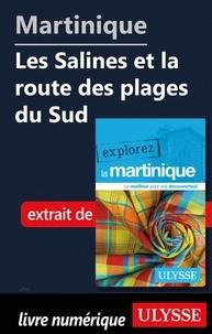 Claude Morneau - EXPLOREZ  : Martinique - Les Salines et la route des plages du Sud.