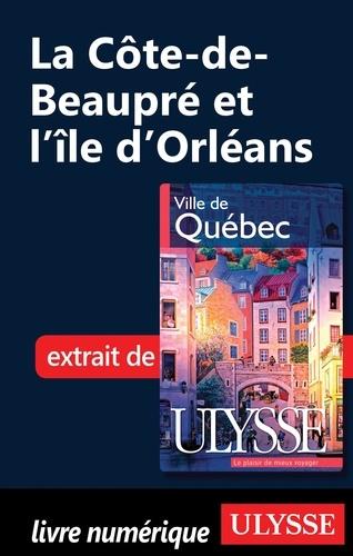 Ville de Québec. La Côte-de-Beaupré et l'île d'Orléans 7e édition