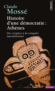 Claude Mossé - Histoire d'une démocratie : Athènes.