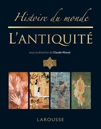 Claude Mossé - Histoire du monde - L'Antiquité.