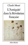 Claude Mossé et Claude Mossé - L'Antiquité dans la Révolution française.