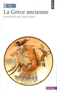 Claude Mossé - La Grèce ancienne.