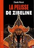 Claude Mossé - La pelisse de zibeline.