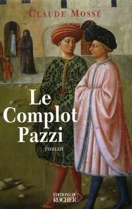 Claude Mossé - Le Complot Pazzi.