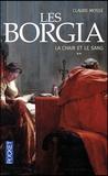 Claude Mossé - Les Borgia Tome 2 : La chair et le sang.