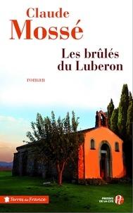 Claude Mossé - Les brûlés du Luberon.