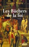 Claude Mossé et Nicole Pallanchard - Les Bûchers de la foi.