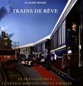 Claude Mossé - Trains de rêve - Le Transibérien et le Venice Simplon Orient-Express. 1 DVD