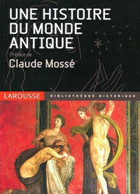 Claude Mossé et  Collectif - Une histoire du monde antique.