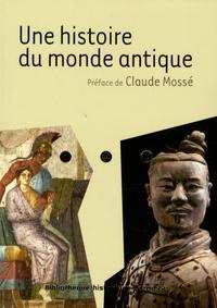 Claude Mossé et Martine Azoulai - Une histoire du monde antique.