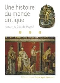 Claude Mossé - Une histoire du monde antique.