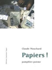 Claude Mouchard - Papiers ! - Pamphlet-poème.