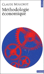 Méthodologie économique - Claude Mouchot |