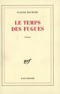 Claude Mourthé - Le temps des fugues.