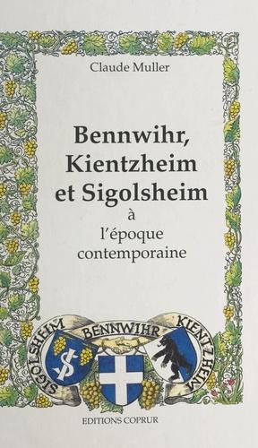 Bennwihr, Kientzheim et Sigolsheim. À l'époque contemporaine : 1870-1990