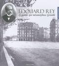 Claude Muller - Edouard Rey - Le gantier qui métamorphosa Grenoble.